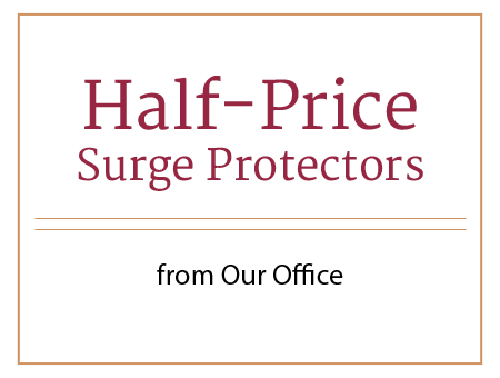 Half-Price Surge Protectors - from Our Office